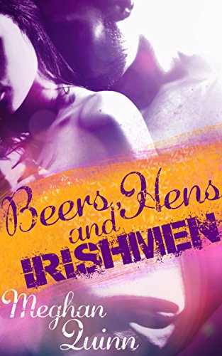 Beers, Hens and Irishmen Book Cover, by Meghan Quinn