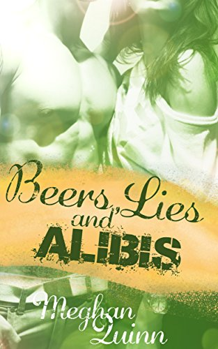 Beers, Lies and Alibis Book Cover, by Meghan Quinn