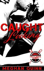 Caught Looking Book Cover, by Meghan Quinn
