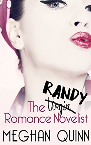 The Randy Romance Novelist Book Cover, by Meghan Quinn