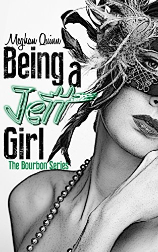 Being a Jett Girl Book Cover, by Meghan Quinn