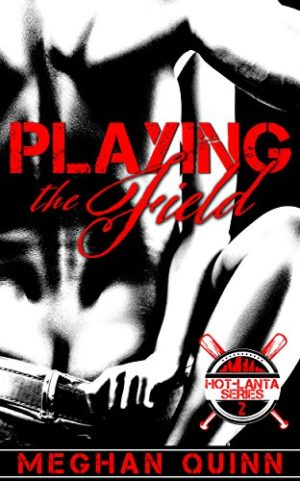 Playing The Field Book Cover, by Meghan Quinn
