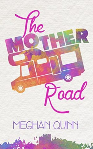 The Mother Road Book Cover, by Meghan Quinn